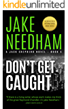 DON'T GET CAUGHT: A Jack Shepherd Novel (The Jack Shepherd Novels Book 10)