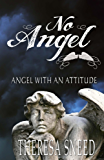 Angel with an Attitude (No Angel Series Book 1)