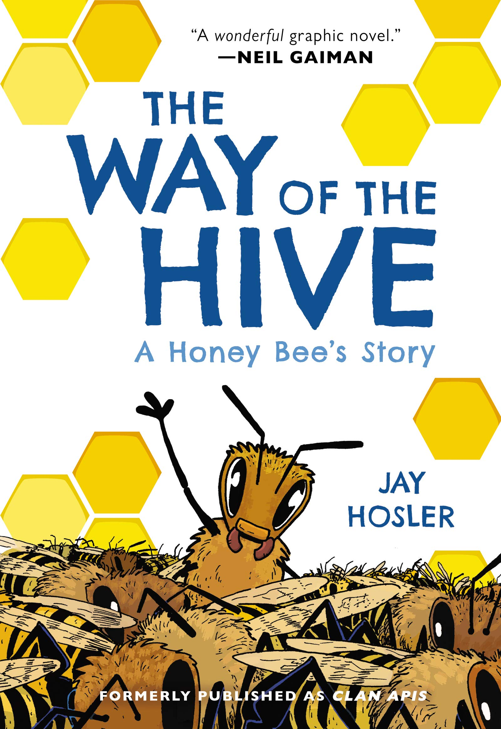The Way of the Hive: A Honey Bee's Story: Hosler, Jay, Hosler, Jay:  9780063007369: Amazon.com: Books