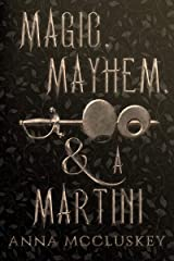 Magic, Mayhem, & A Martini (Rhymes with Witch Book 3) Kindle Edition