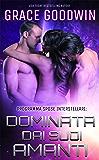 Dominata dai suoi amanti (Programma Spose Interstellari® Vol. 1)