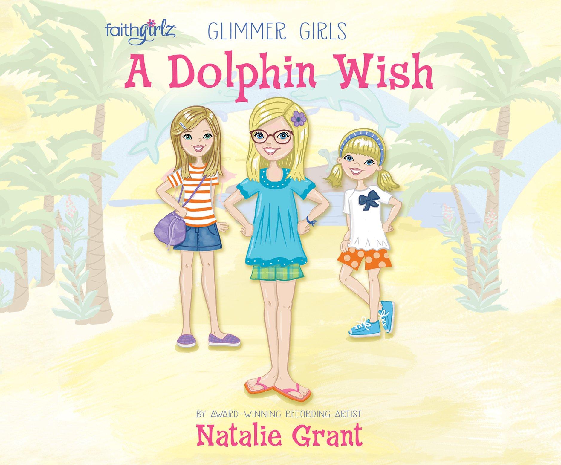 A Dolphin Wish (Faithgirlz/Glimmer Girls Series)