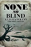None So Blind (The Harry Probert-Lloyd Mysteries)