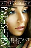 Bathsheba: Reluctant Beauty (A Dangerous Beauty Novel)