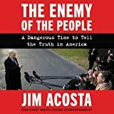 The Enemy of the People: A Dangerous Time to Tell the Truth in America, Library Edition