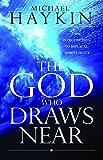The God Who Draws Near: An Introduction to Biblical Spirituality