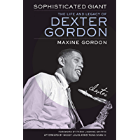 Sophisticated Giant: The Life and Legacy of Dexter Gordon book cover