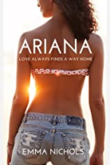 Ariana: Love always finds a way home Kindle Edition