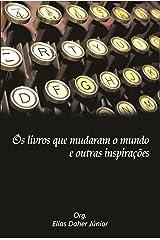 Os livros que mudaram o mundo e outras inspirações (Portuguese Edition) Kindle Edition