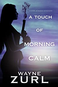 A Touch of Morning Calm (A Sam Jenkins Mystery Book 5)