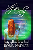 If Only (Family by Choice Book 2)