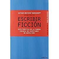 Escribir ficción: Guía práctica de la famosa escuela
