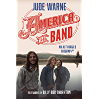 America, the Band: An Authorized Biography book cover
