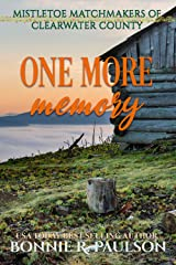 One More Memory: a sweet holiday western romance (Mistletoe Matchmakers of Clearwater County Book 7) Kindle Edition