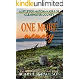 One More Memory: a sweet holiday western romance (Mistletoe Matchmakers of Clearwater County Book 7)
