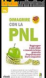 Dimagrire con la PNL: Raggiungere il peso ideale e rimanere in forma grazie alla Programmazione Neuro-Linguistica