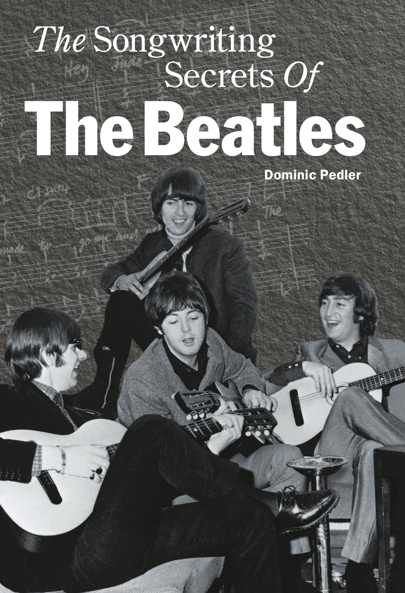 The Songwriting Secrets Of The Beatles  English Edition
