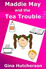 Maddie May and the Tea Trouble: A Children's Christian Fiction Beginning Chapter Book Kindle Edition
