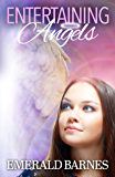 Entertaining Angels: Entertaining Angels Book 1