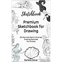 Premium Sketchbook for Drawing: (50 Mermaid Stencil Outlines) Drawing Exercises For (Artists) (Sketchbook Collection…