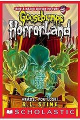 Heads, You Lose! (Goosebumps Horrorland #15) Kindle Edition