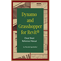 Dynamo and Grasshopper for Revit Cheat Sheet Reference Manual (English Edition)