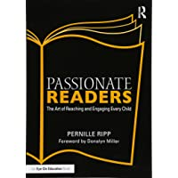Passionate Readers: The Art of Reaching and Engaging Every Child