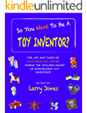 So You Want To Be A Toy Inventor?
