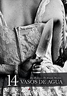 14 vasos de agua (Spanish Edition)