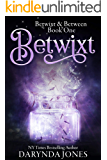 Betwixt: A Paranormal Women's Fiction Novel (Betwixt & Between Book 1)