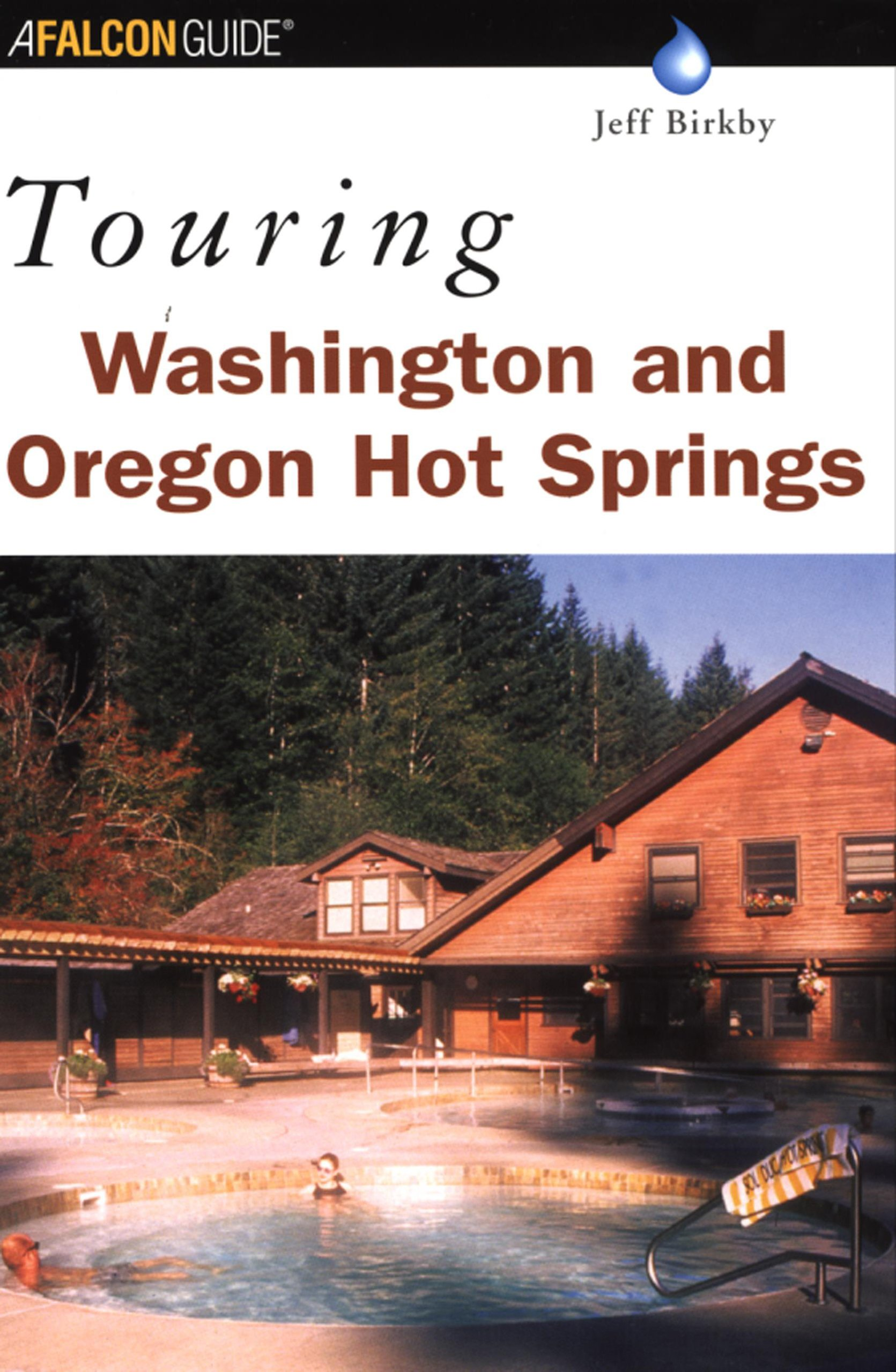Touring Washington and Oregon Hot Springs (Touring Hot Springs) PDF