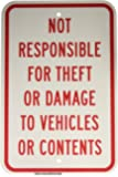 """Brady 124504 Traffic Control Sign, Legend """"Not Responsible For Theft Or Damage To Vehicles Or Contents"""", 18"""" Height, 12"""" Width, Red on White"""