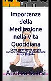 Importanza della Meditazione nella Vita Quotidiana: Come espandere la propria consapevolezza con la meditazione PRIMA STESURA