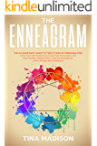 Enneagram:: The #1 Made Easy Guide to the 9 Types of Personalities. Grow Your Self-Awareness, Evolve Your Personality, and Build Healthy Relationships. Find the Strength for Life's Challegens