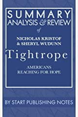 Summary, Analysis, and Review of Nicholas Kristof & Sheryl WuDunn's Tightrope: American Reaching for Hope Kindle Edition