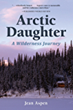 Arctic Daughter: A Wilderness Journey
