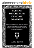 Russian Witchcraft: Demonic Orations (English Edition)