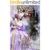 Lady in the Tower: (Rapunzel) (Tangled Tales Book 5)