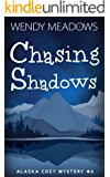 Chasing Shadows (Alaska Cozy Mystery Book 6)