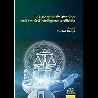 Il ragionamento giuridico nell'era dell'intelligenza artificiale (Diritto) (Italian Edition) book cover