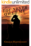You Never Owed Me (A Grady Lind Western Book 2)