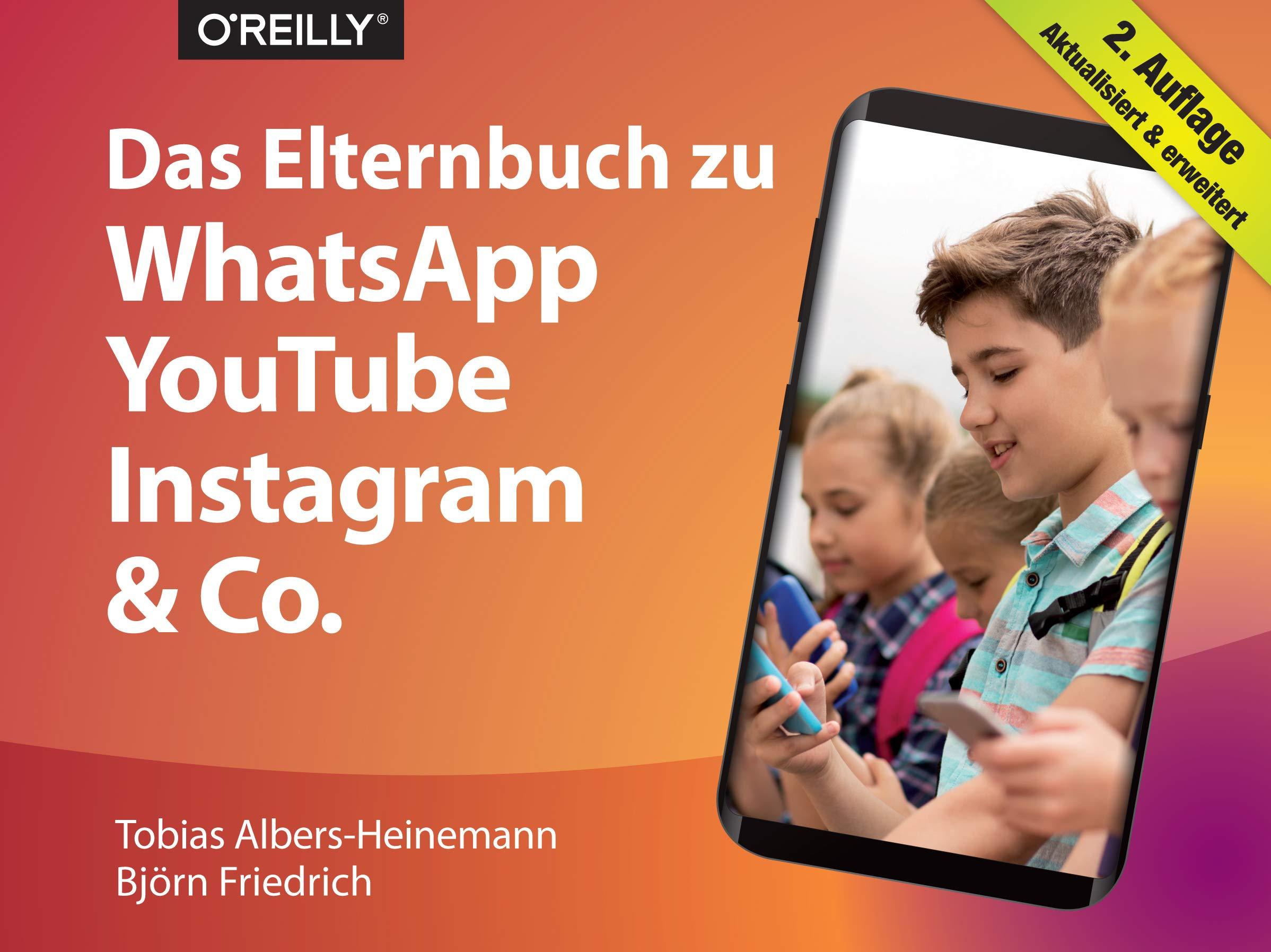 Das Elternbuch zu WhatsApp, YouTube, Instagram & Co.: Amazon.es: Tobias Albers-Heinemann, Björn Friedrich: Libros en idiomas extranjeros