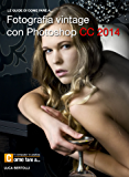Fotografia vintage con Photoshop CC 2014