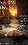 Storm Front (Memoirs of A Secret Agent Book 1)