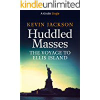 Huddled Masses: The Voyage to Ellis Island (Kindle Single)
