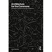 Architecture for the Commons: Participatory Systems in the Age of Platforms