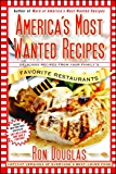 America's Most Wanted Recipes: Delicious Recipes from Your Family's Favorite Restaurants (America's Most Wanted Recipes…