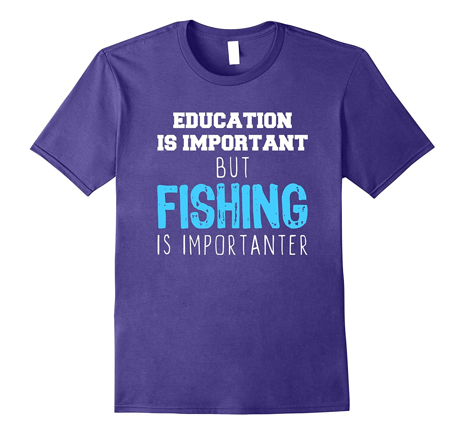 Education Is Important But Fishing Is Importanter T-Shirt-TD