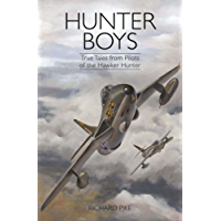 Hunter Boys: True Tales from Pilots of the Hawker Hunter (The Jet Age Series)