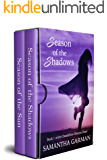Season of the Shadows and Season of the Sun: The Complete Duet